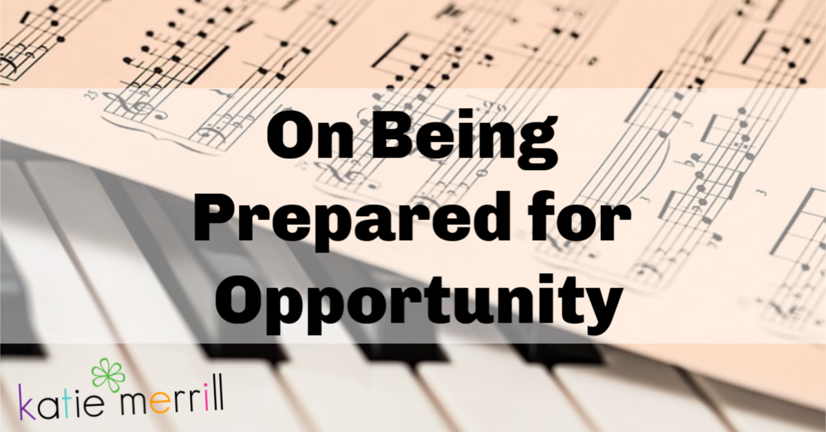 Being Prepared for Opportunity
