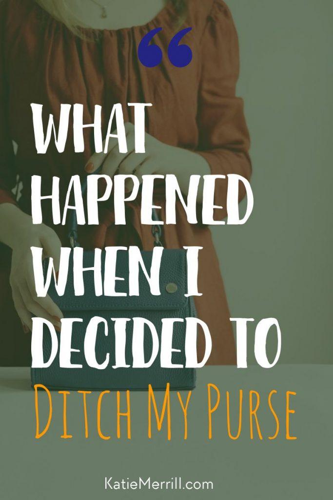ditch my purse