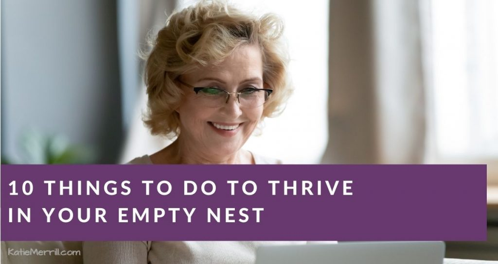 10 Things to Do to Thrive in Your Empty Nest | middle aged woman smiling